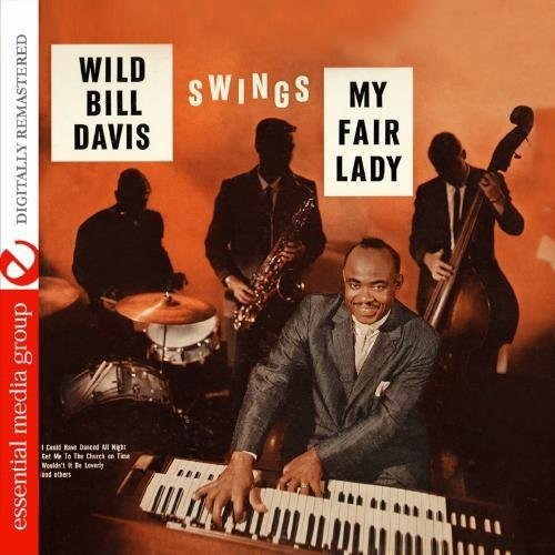 Wild Bill Davis - Swings Hit Songs From My Fair Lady [CD]