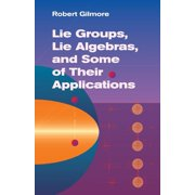 Lie Groups, Lie Algebras, and Some of Their Applications