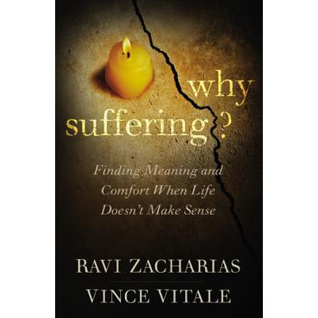 Why Suffering? : Finding Meaning and Comfort When Life Doesn