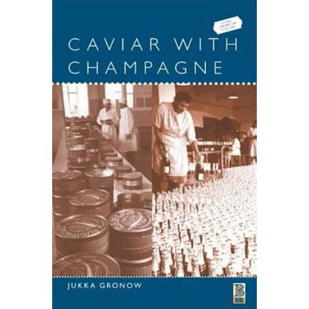 Caviar with Champagne : Common Luxury and the Ideals of the Good Life in Stalin's