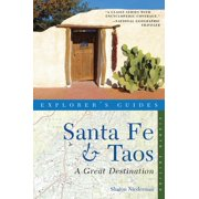 Explorer's Guide: Santa Fe & Taos : A Great Destination
