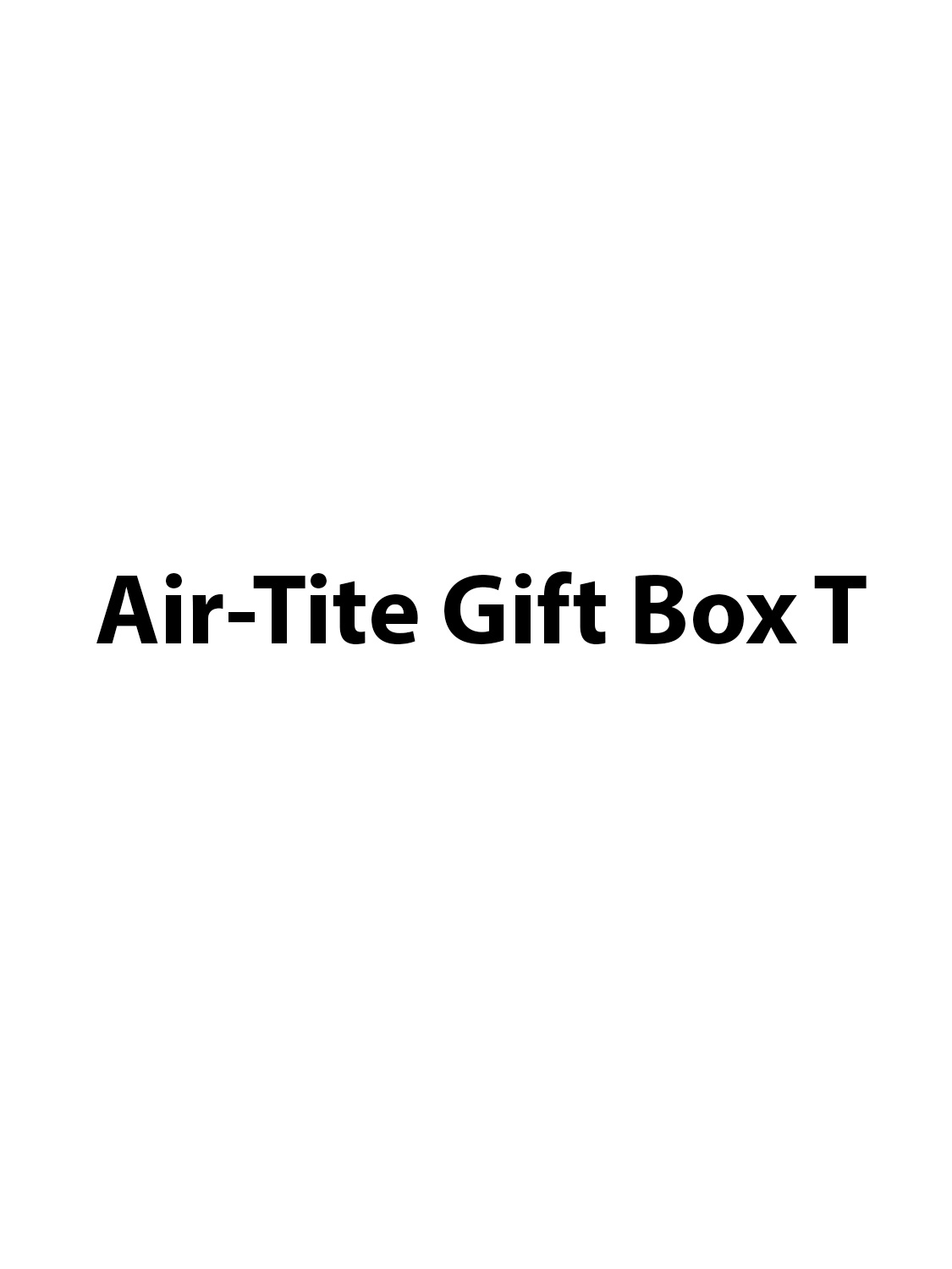 Air-Tite Gift Box T - Purchasing SKU