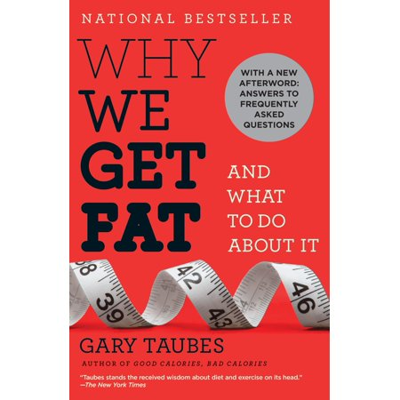 Why We Get Fat : And What to Do About It (No Ones Getting Fat Except Mama Cass)