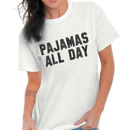 Pajamas All Day Funny Shirt | PJ Clothes Night Nap Sleep YOLO T-Shirt