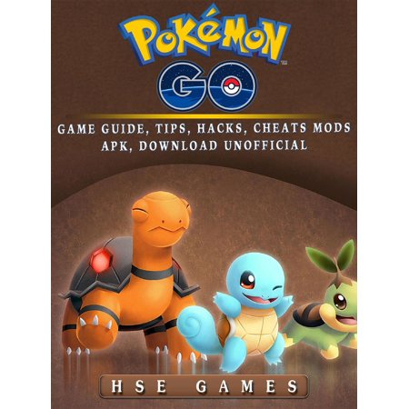 Pokemon Go Game Guide, Tips, Hacks, Cheats Mods APK, Download Unofficial -
