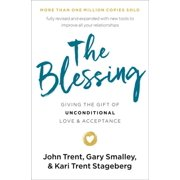 The Blessing : Giving the Gift of Unconditional Love and Acceptance
