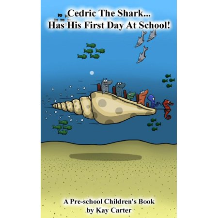 Cedric The Shark Has His First Day At School - eBook