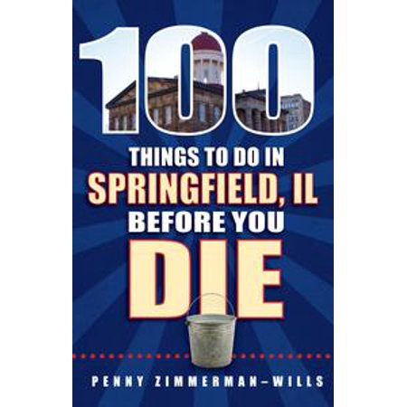 100 Things to Do in Springfield, IL Before You Die - - Party City Springfield Il