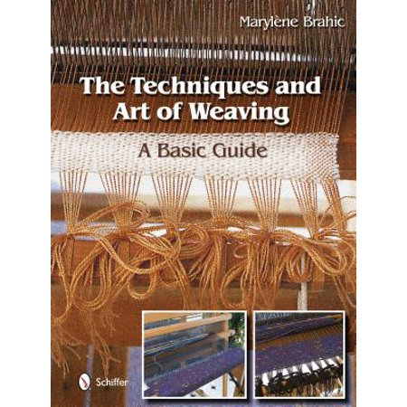 The Techniques and Art of Weaving : A Basic Guide ()