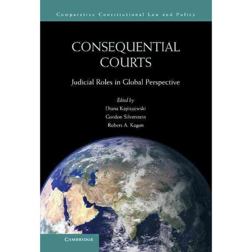 Consequential Courts: Judicial Roles in Global Perspective