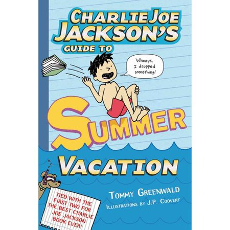 Charlie Joe Jacksons Guide to Summer Vacation by