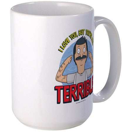 CafePress - Bob's Burgers Terrible - 15 oz Ceramic Large Mug](Bobs Burgers Gifts)