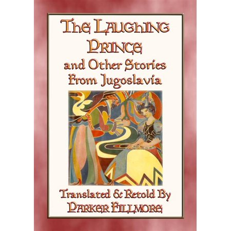 THE LAUGHING PRINCE and other fairy tales and stories from Jugoslavia - eBook](Fairy Tales Prince)