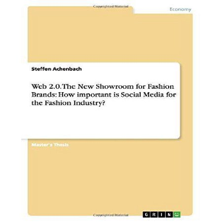 Web 2 0  The New Showroom For Fashion Brands  How Important Is Social Media For The Fashion Industry