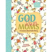 God Loves Moms : Twelve Lessons about God's Mercy