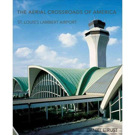 The Aerial Crossroads Of America   St  Louiss Lambert Airport