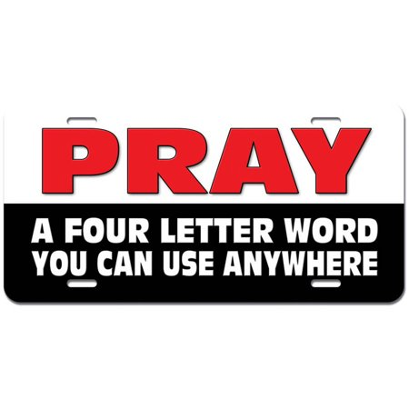 Pray Four Letter Word - Funny Religious Christian Novelty Metal Vanity License Tag Plate - Religious Novelties