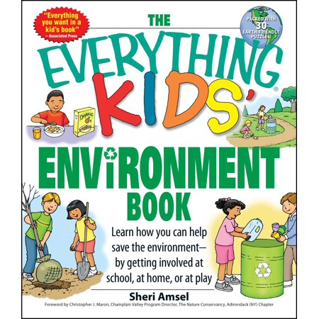 The Everything Kids' Environment Book: Learn How You Can Help the  Environment-By Getting Involved at School, at Home, or at Play (Paperback)
