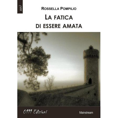 La fatica di essere amata - eBook