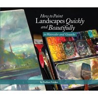 How to Paint Landscapes Quickly and Beautifully in Watercolor and Gouache (Paperback)