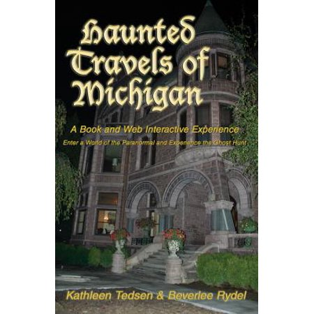 Haunted travels of michigan : a book and web interactive experience - paperback: (Jakobs Law Of The Web User Experience)