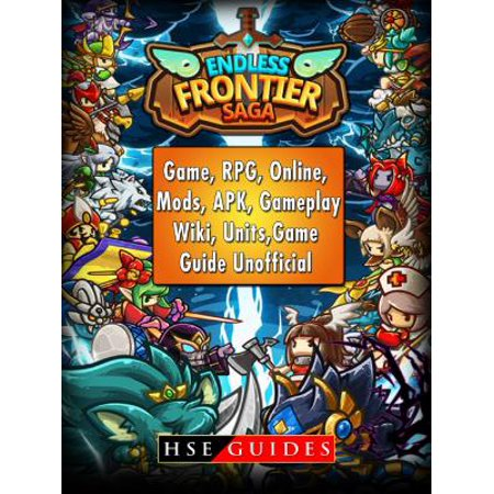 Endless Frontier Saga Game, RPG, Online, Mods, APK, Gameplay, Wiki, Units, Game Guide Unofficial -