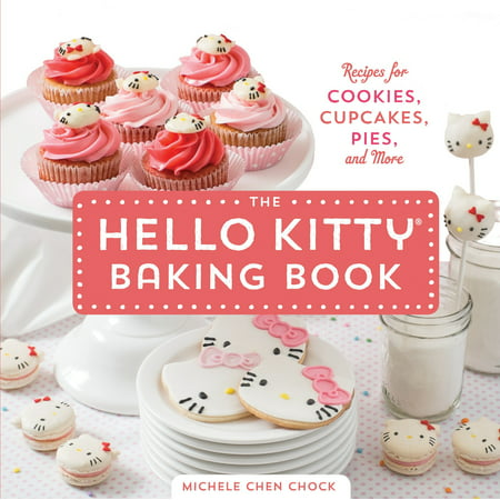 The Hello Kitty Baking Book : Recipes for Cookies, Cupcakes, and More (The Best Halloween Cupcake Recipes)