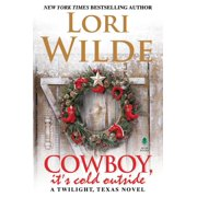 Twilight, Texas: Cowboy, It's Cold Outside: A Twilight, Texas Novel (Hardcover)