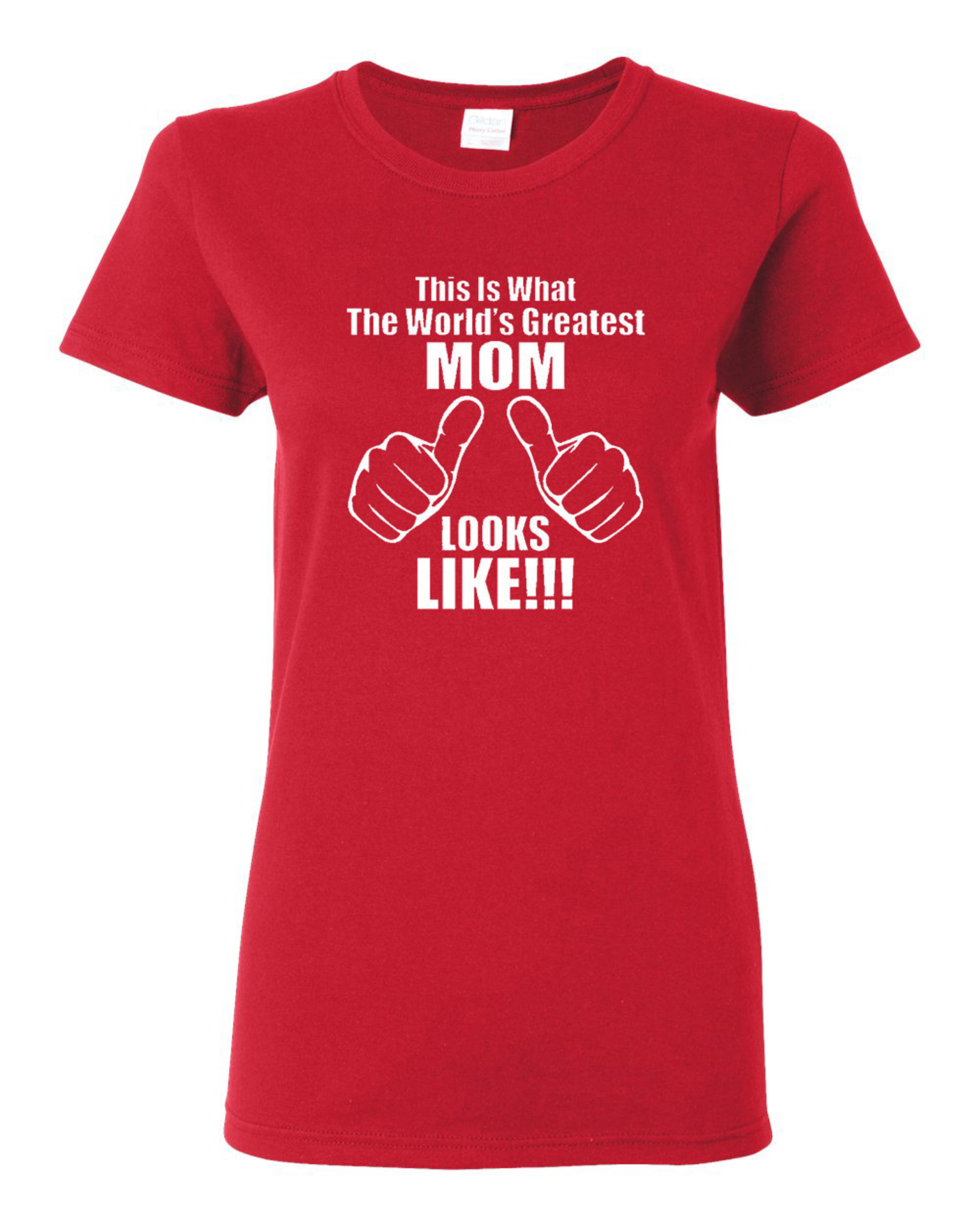 Ladies This Is What The World's Greatest Mom Looks Like T-Shirt Tee