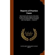 Reports of Practice Cases : Determined in the Courts of the State of New York with a Digest of All Points of Practice Embraced in the Standard New York Reports ..., Volume 9