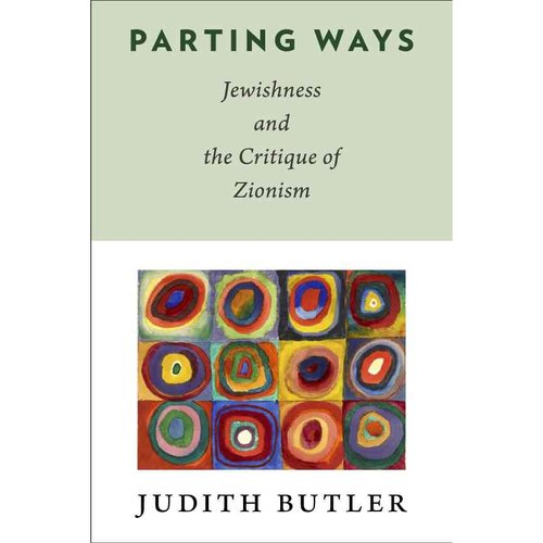 Parting Ways: Jewishness and the Critique of Zionism