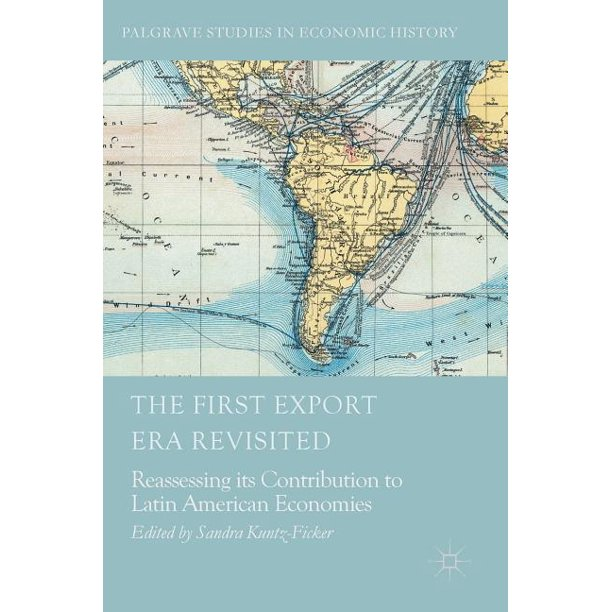 Palgrave Studies In Economic History: The First Export Era