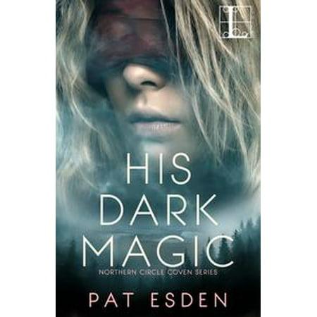 His Dark Magic - eBook - Dark Magic Book