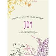 Color Your Way 10 Minutes a Day: Joy (Paperback)