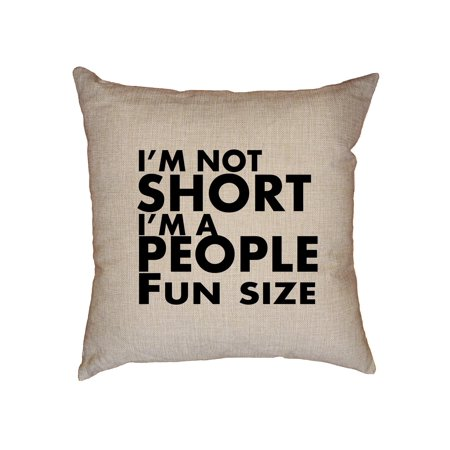 I'm Not Short I'm A People Fun Size Decorative Linen Throw Cushion Enchanting What Size Insert For Pillow Cover