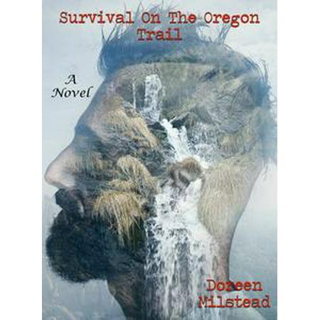 Survival On The Oregon Trail: A Novel - eBook (Oregon City Halloween Trail)