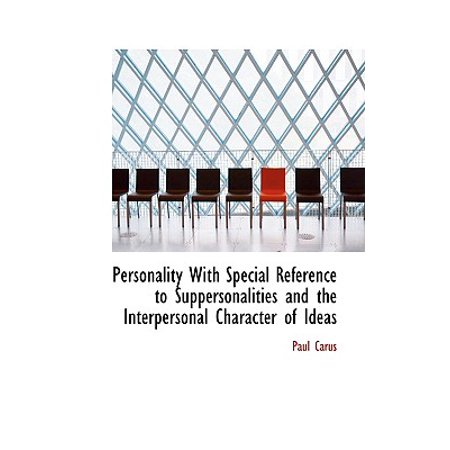 Personality with Special Reference to Suppersonalities and the Interpersonal Character of Ideas (Character Ideas)