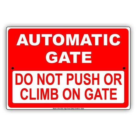 Automatic Gate Do Not Push Or Climb On Gate Caution Warning Alert Notice Aluminum Metal Sign 8