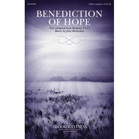 Brookfield Benediction of Hope SATB a cappella composed by Joey Hoelscher