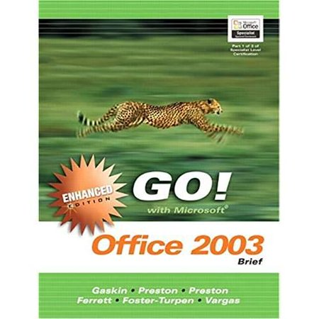 GO with Microsoft Office 2003 Brief Enhanced Edition (Go Series for Microsoft Office 2003) - Microsoft Office 2003 Brief