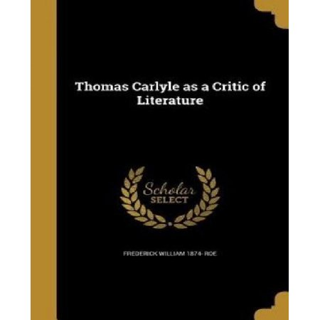 Thomas Carlyle as a Critic of Literature - image 1 of 1