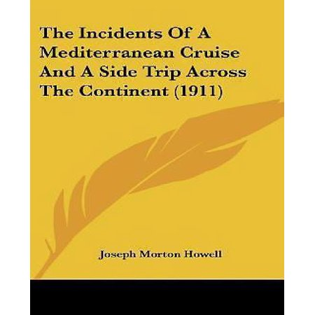The Incidents of a Mediterranean Cruise and a Side Trip Across the Continent (1911) - image 1 of 1