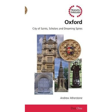 Travel Through Oxford  City Of Saints  Scholars And Dreaming Spires