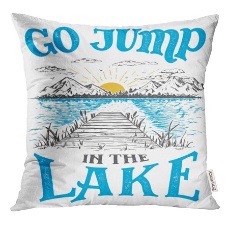 CMFUN Go Jump in The Lake House Sign Vintage for Rustic Wall Lakeside Living Cabin Cottage Hand Lettering Quote Pillow Case 20x20 Inches