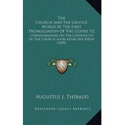 The Church and the Gentile World at the First Promulgation of the Gospel V2 : Considerations on the Catholicity of the Church Soon After Her Birth (1878)