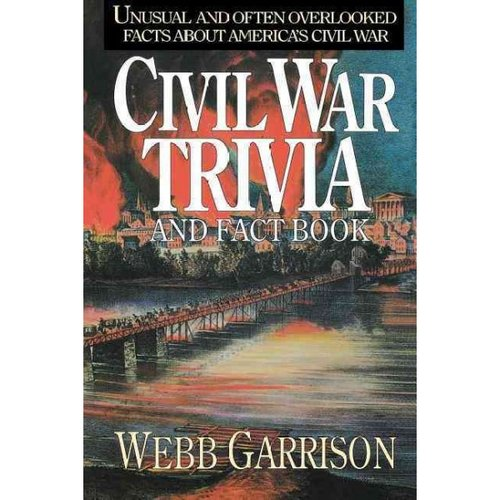 Civil War Trivia and Fact Book