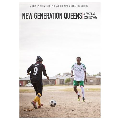 The New Generation Queens: A Zanzibar Soccer Story (2015)