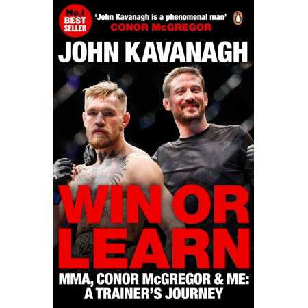 Win or Learn : MMA, Conor McGregor & Me: A Trainer's (Boxing Floyd Mayweather Jr Vs Conor Mcgregor)