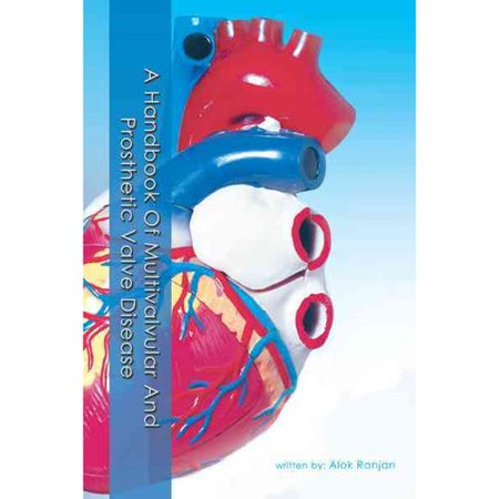 A Handbook Of Multivalvular And Prosthetic Valve Disease