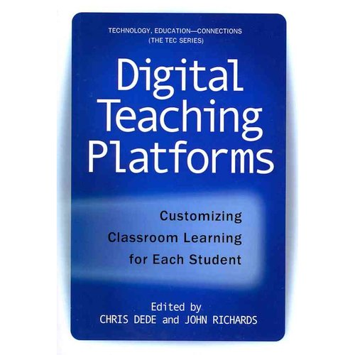 Digital Teaching Platforms: Customizing Classroom Learning for Each Student